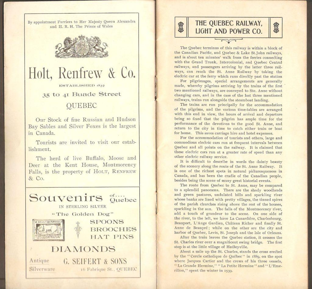 Les pages de la brochure donnent une foule d'informations sur la Q.R.L.&P. Company. De plus, leur centrale électrique sur le site de la chute Montmorency ainsi que le zoo Holt Renfrew. Et notons une intéressante publicité de G. Seifert & Sons illustrée de la plaque associée à la légende du Chien d'Or. À l'époque, le livre de William Kirby intitulé The Golden Dog, et inspiré de la légende, était très populaire dans le monde anglophone. Les souvenirs reproduisant la fameuse plaque du chien d'or, placée en façade du bureau de poste de la rue Buade, étaient très populaires.