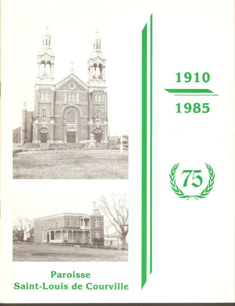 Brochure publiée en 1985, afin de célébrer le 75e anniversaire de la paroisse Saint-Louis-de-Courville.