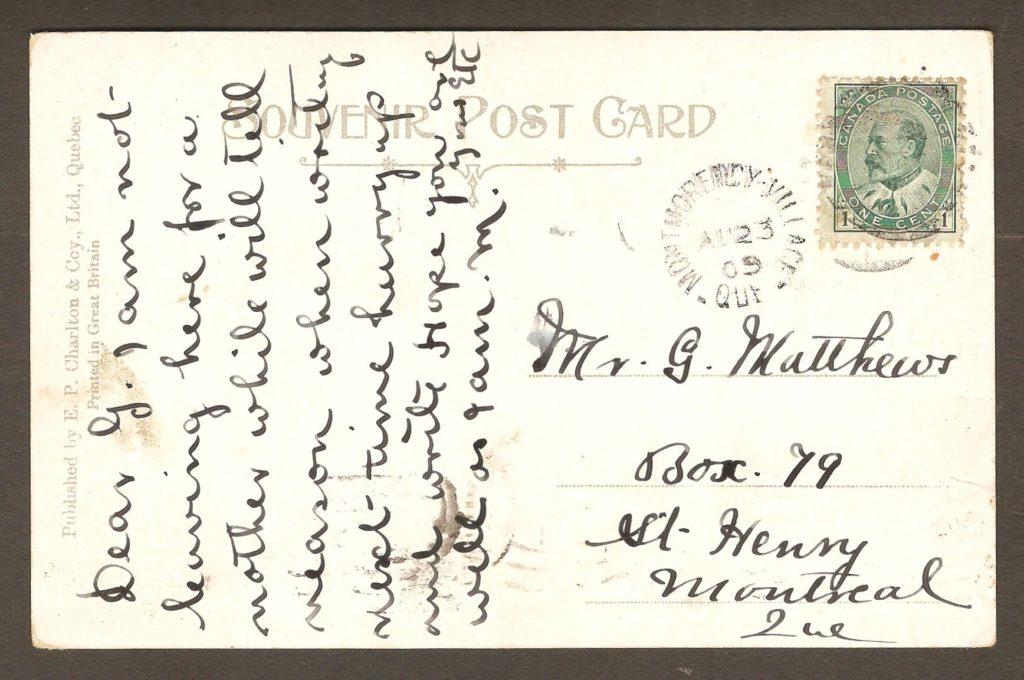 De la correspondance et chute Montmorency : carte postale portant un cachet postal de Montmorency Village, en date du 23 août 1909 adressée à M. G. Matthew, de Saint-Henri, Montréal.