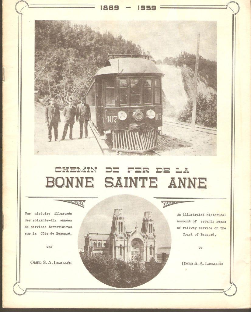 Brochure Chemin de fer de la bonne sainte Anne, publiée vers 1960 par Omer S.A. Lavallée. Il s'agissait d'une publication bilingue qui, selon le résumé de la couverture, présentait une «histoire illustrée des soixante-dix années de service ferroviaire sur la Côte de Beaupré» (de 1889 à 1959).