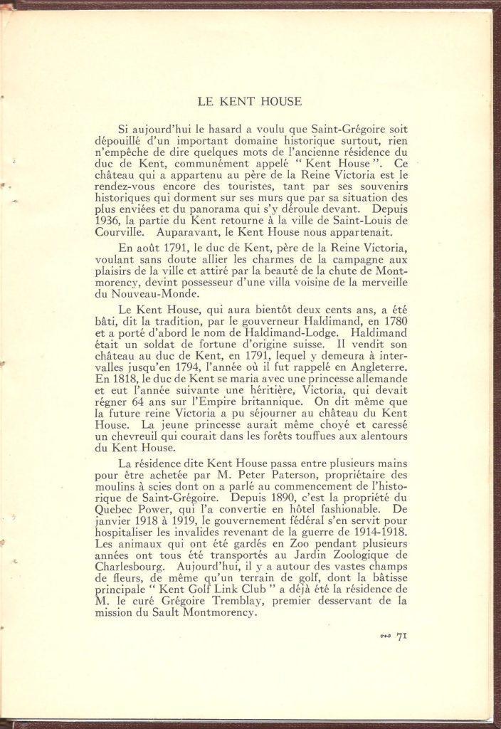 Une page consacrée au Kent House. On y trouve quelques informations très intéressantes de la petite histoire. Par exemple, que le bâtiment et ses environs ont été retirés de la municipalité de Montmorency en 1936, pour être intégrés à Courville. Et aussi que des soldats canadiens blessés pendant la Première Guerre mondiale y ont été hébergés et soignés de janvier 1918 à 1919.