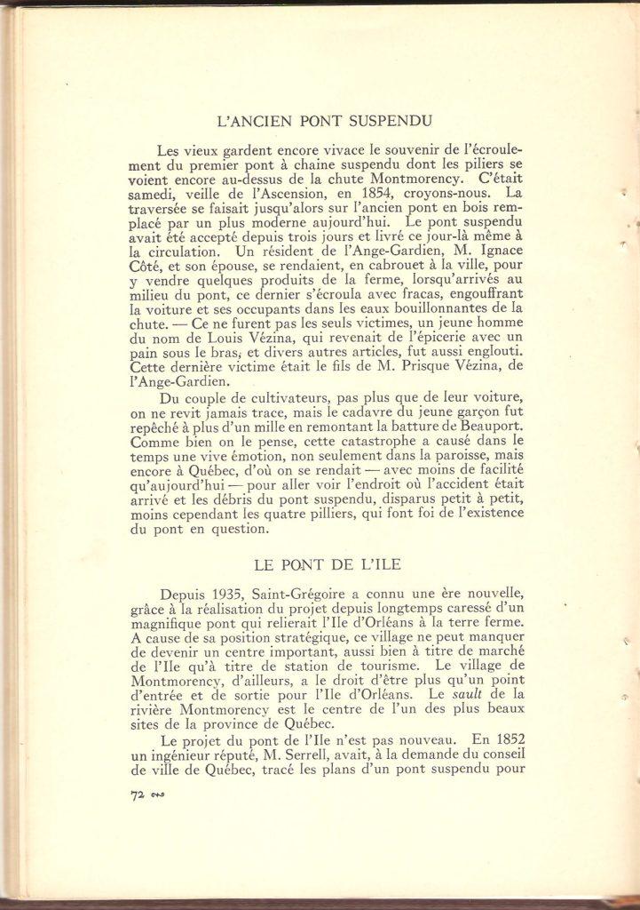 Il est fait mention dans cette page, de l'ancien pont suspendu sur la rivière Montmorency, qui s'est effondré en 1854, peu après son inauguration. Trois personnes ont alors trouvé la mort.