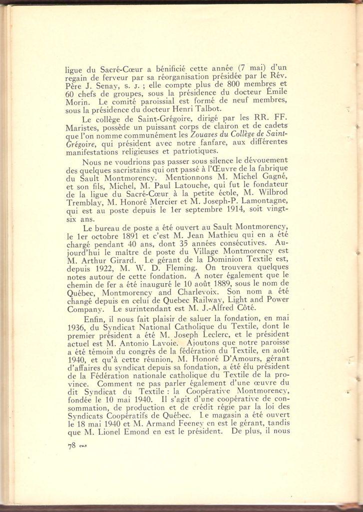 D'autres institutions et services de ville Montmorency sont ici répertoriés. On y découvre notamment que «[l]e bureau de poste a été ouvert au Sault Montmorency le 1er octobre 1891. Et, également, que M. Jean Mathieu en a eu la charge pendant 40 ans. Par ailleurs, en 1940, c'était M. Arthur Girard qui avait pris la relève, en tant que maître de poste. Aussi, autre information particulièrement intéressante: on y apprend que la Quebec Railway Light & Power Company s'appelait, à l'origine, la Montmorency and Charlevoix.