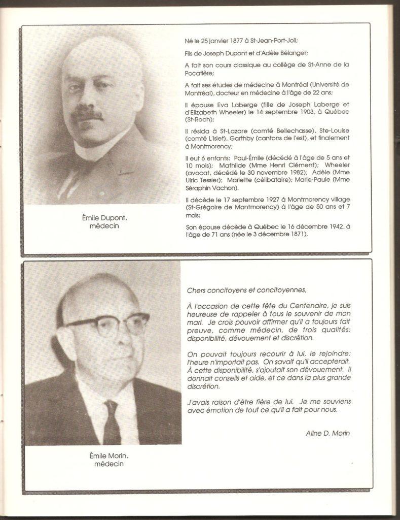 Deux médecins de ville Montmorency: le docteur Émile Dupont ainsi que le docteur Émile Morin. On remarque, notamment, que le docteur Dupont est décédé, en 1927, à Montmorency Village, comme on appelait alors l'endroit.