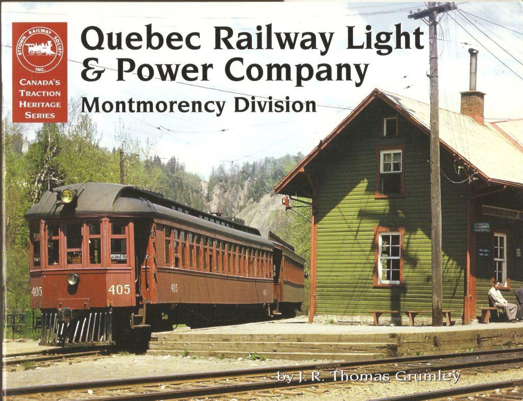 Livre de 52 pages Quebec Railway Light & Power Company, Montmorency Division, de J. R. Thomas Grumley, publié en 2006 par la Bytown Railway Society.