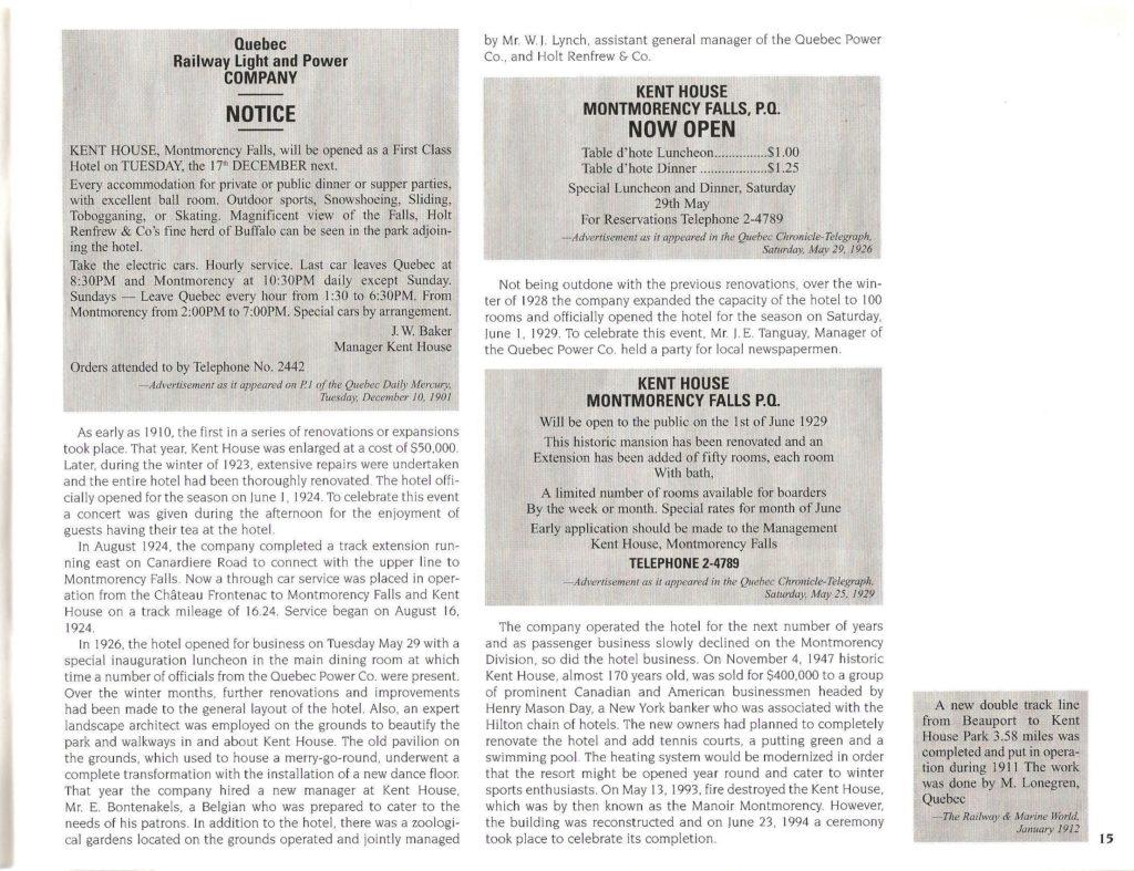 Cette page de livre présente des publicités pour le Kent House parues dans le Quebec Chronicle-Telegraph. On y apprend notamment que l'établissement, appartenant à la Quebec Railway and Power Company, a ouvert ses portes en tant qu'hôtel « de première classe », le 17 décembre 1901. Y sont également mentionnées, plusieurs activités pouvant être pratiquées sur place, en hiver : la danse, la raquette, la glissade, le patinage. Les visiteurs pouvaient aussi observer la horde de bisons appartenant à la Holt Renfrew & Co's.