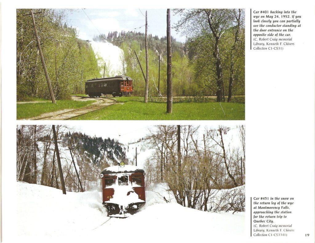 La photo en haut de cette page montre le tramway 401 reculant dans le demi-tour au pied de la chute Montmorency. D'autre part, sur celle du bas on voit le 451 revenant de ce même demi-tour, en hiver.