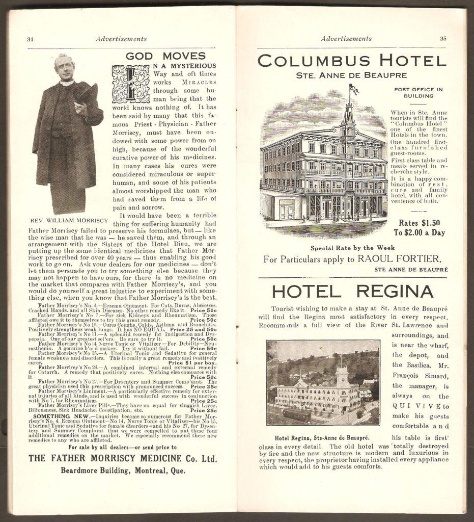 La brochure de la Q.R.L.&P. contient quelques publicités intéressantes. Ici, sur la page de gauche, le révérend William Morriscy, de Montréal, vante les propriétés curatives des ses différents onguents et potions. Les maux qu'ils pouvaient soulager étaient apparemment aussi nombreux que variés. Sur la page de droite figurent des publicités des hôtels Columbus et Regina, qui se trouvaient tous deux à Sainte-Anne-de-Beaupré.