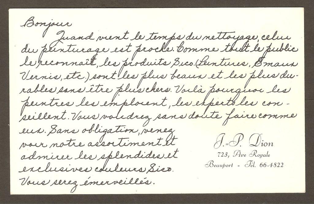 Il est intéressant de mentionner qu'il s'agit, en fait, d'une carte publicitaire pour le marchand de peinture Sico et accessoires J.-P. Dion, qui avait son commerce au 723 Ave Royale, à Beauport.