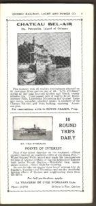 Brochure de la Quebec Railway Light & Power Co. Une page publicitaire pour le Château Bel-Air, près du quai de la pointe de Sainte-Pétronille, à l'île d'Orléans. On y lit notamment que le traversier L'Île-d'Orléans faisait constamment la navette entre Québec et Sainte-Pétronille tout au long de la journée. Et aussi que la traversée prenait tout juste vingt minutes. Par ailleurs, le navire offrait également des tours touristiques de trois heures les dimanches, mardis et jeudis soirs.